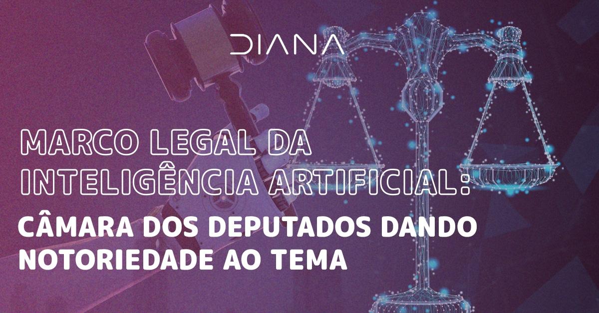 Marco legal da inteligência artificial: Câmara dos Deputados dando notoriedade ao tema