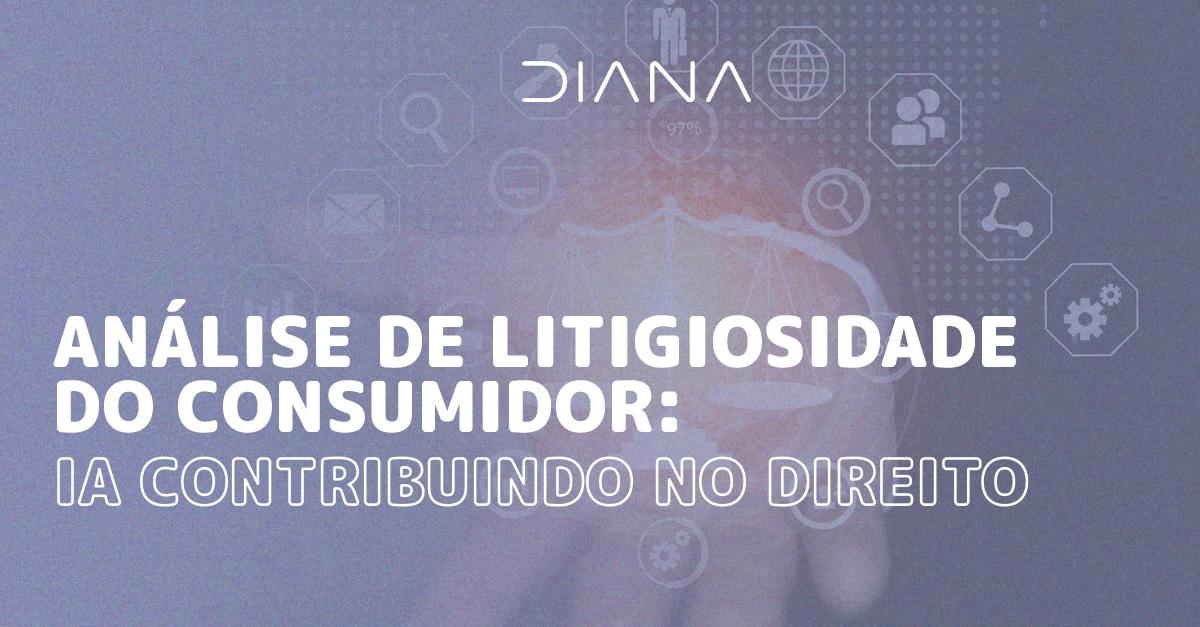 Análise de Litigiosidade do Consumidor: IA contribuindo no direito